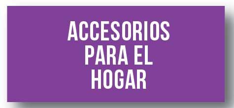 ACC. PARA EL HOGAR