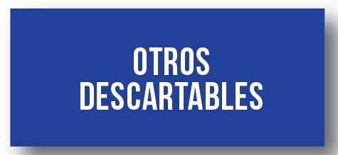 OTROS DESCARTABLES